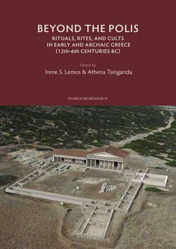 Beyond the Polis. Rituals, Rites and Cults in Early and Archaic Greece