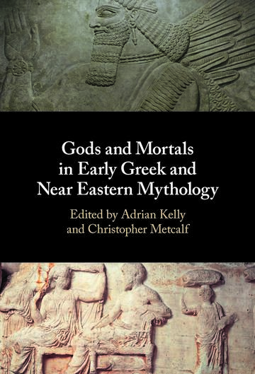gods and mortals in early greek and near eastern mythology cover